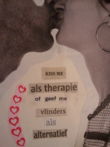 Kiss me, as therapy, or give me, butterflies, alternatively